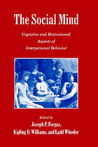The social mind : cognitive and motivational aspects of interpersonal behavior