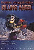 Killing Angel : a Battle Angel Alita graphic novel