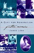 A gift for admiration : further memoirs