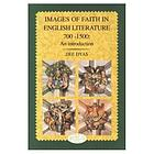 Images of faith in English literature 700-1550 : an introduction