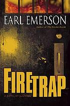 Firetrap : a novel of suspense