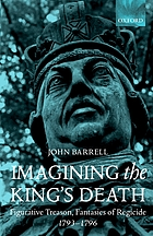 Imagining the king's death : figurative treason, fantasies of regicide, 1793-1796