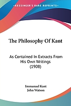 The philosophy of Kant; Immanuel Kant's moral and political writings