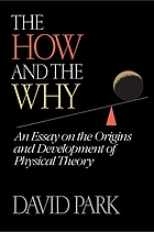 The how and the why : an essay on the origins and development of physical theory