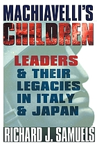 Machiavelli's children : leaders and their legacies in Italy and Japan