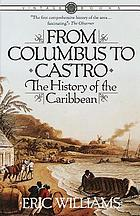 From Columbus to Castro : the history of the Caribbean, 1492-1969