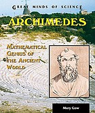 Archimedes : mathematical genius of the ancient world