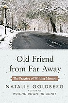Old friend from far away : the practice of writing memoir