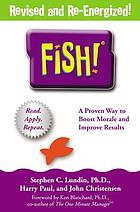 Fish! : a remarkable way to boost morale and improve resultsFish! : a proven way to boost morale and improve results