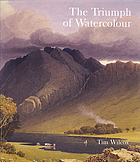 The triumph of watercolour : the early years of the Royal Watercolour Society 1805-55