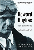 Howard Hughes : his life & madness