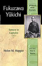 Fukuzawa Yukichi : from samurai to capitalist