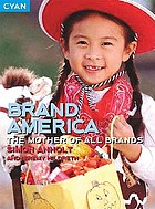 Brand America : the mother of all brands