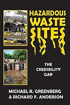 Hazardous waste sites : the credibility gap