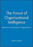 The pursuit of organizational intelligence