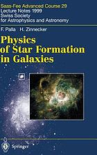 Physics of star formation in galaxies : Saas Fee Advanced Course 29; lecture notes 1999; [Les Diablerets, Switzerland, 22 to 29 March 1999]; 25 tables