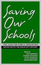 "Saving our schools : the case for public education : saying no to ""No child left behind"""