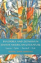 Diaspora and Zionism in Jewish American literature : Lazarus, Syrkin, Reznikoff, and Roth