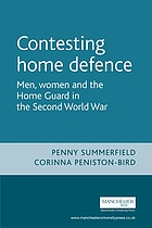 Contesting home defence : men, women and the Home Guard in the Second World War