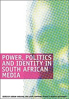 Power, politics and identity in South African media : selected seminar papers