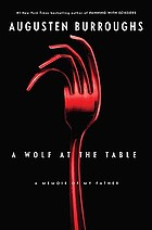 A wolf at the table : a memoir of my father