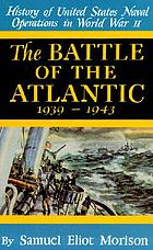 The Battle of the Atlantic : September 1939-May 1943