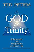 God as Trinity : relationality and temporality in divine life