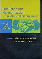 Fair trade and harmonization prerequisites for free trade?