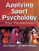 Applying sport psychology : four perspectives