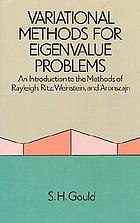 Variational methods for eigenvalue problems; an introduction to the Weinstein method of intermediate problems