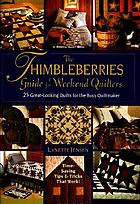 The Thimbleberries guide for weekend quilters : 25 great-looking quilts for the busy quiltmaker