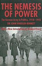 The nemesis of power; the German Army in politics, 1918-1945
