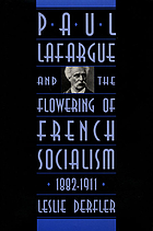 Paul Lafargue and the flowering of French socialism, 1882-1911