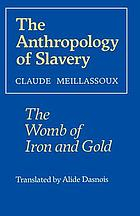 The anthropology of slavery : the womb of iron and gold