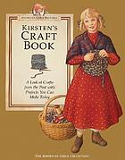 Kirsten's craft book : a look at crafts from the past with projects you can make today