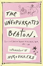 The unexpurgated Beaton : the Cecil Beaton diaries as he wrote them, 1970-1980