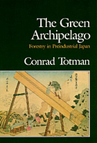 The green archipelago : forestry in preindustrial Japan