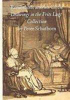 Rembrandt and his circle : drawings in the Frits Lugt Collection