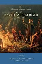 The Moravian mission diaries of David Zeisberger, 1771-1781
