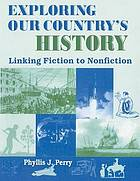 Exploring our country's history : linking fiction to nonfiction