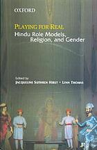 Playing for real : Hindu role models, religion, and gender