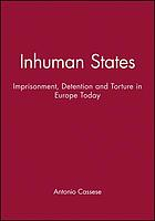 Inhuman states : imprisonment, detention and torture in Europe today