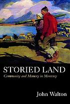 Storied land : community and memory in Monterey