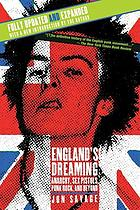 England's dreaming : anarchy, Sex Pistols, punk rock, and beyond