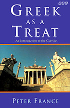 Greek as a treat : an introduction to the classics