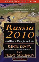 Russia 2010 : and what it means for the world : the CERA report