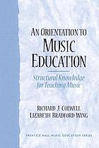 An orientation to music education : structural knowledge for music teaching