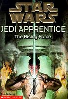 Star Wars, Jedi apprentice : the rising force