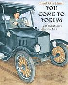 You come to Yokum