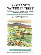 Scotland's nature in trust : the National Trust for Scotland and its wildlife and crofting management